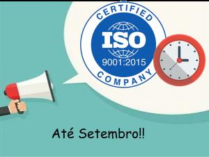 Você só tem até Setembro de 2018 para realizar a transição para as novas normas ISO 9001:2015 e ISO 14001:2015